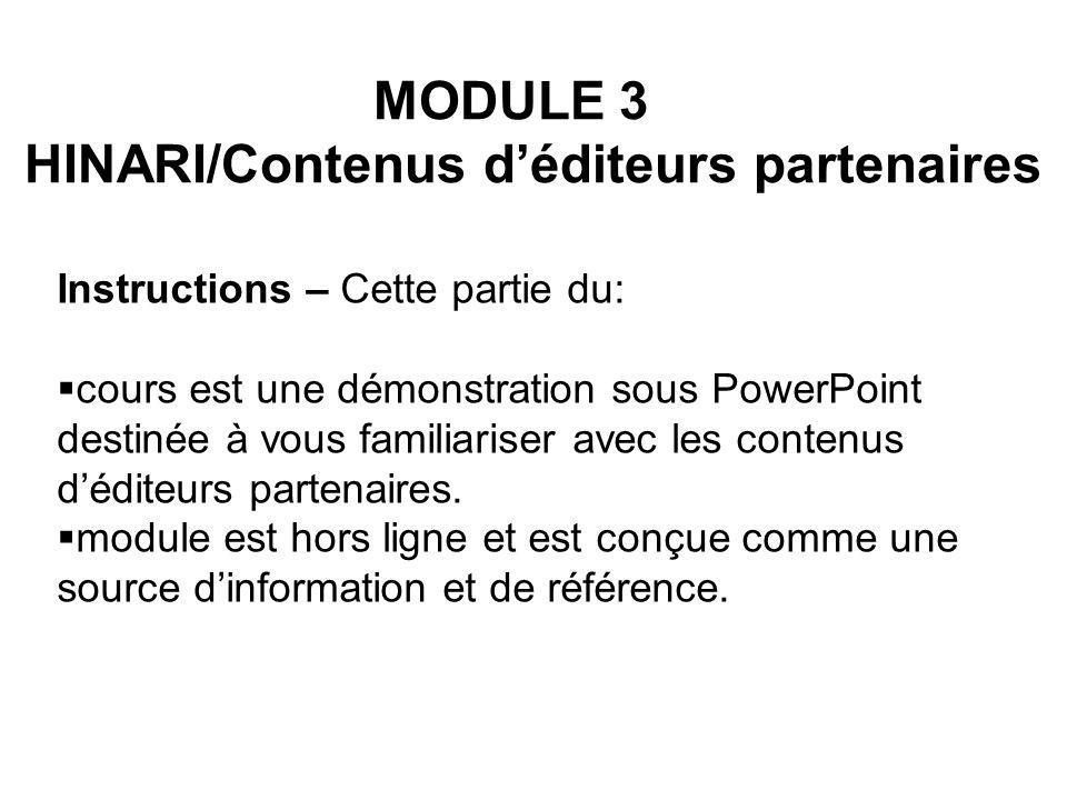 Instructions – Cette partie du: cours est une démonstration sous PowerPoint destinée à vous familiariser avec les contenus déditeurs partenaires. modu