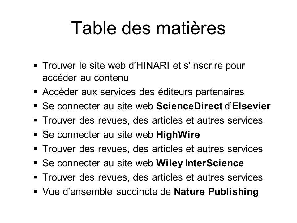 Table des matières Trouver le site web dHINARI et sinscrire pour accéder au contenu Accéder aux services des éditeurs partenaires Se connecter au site