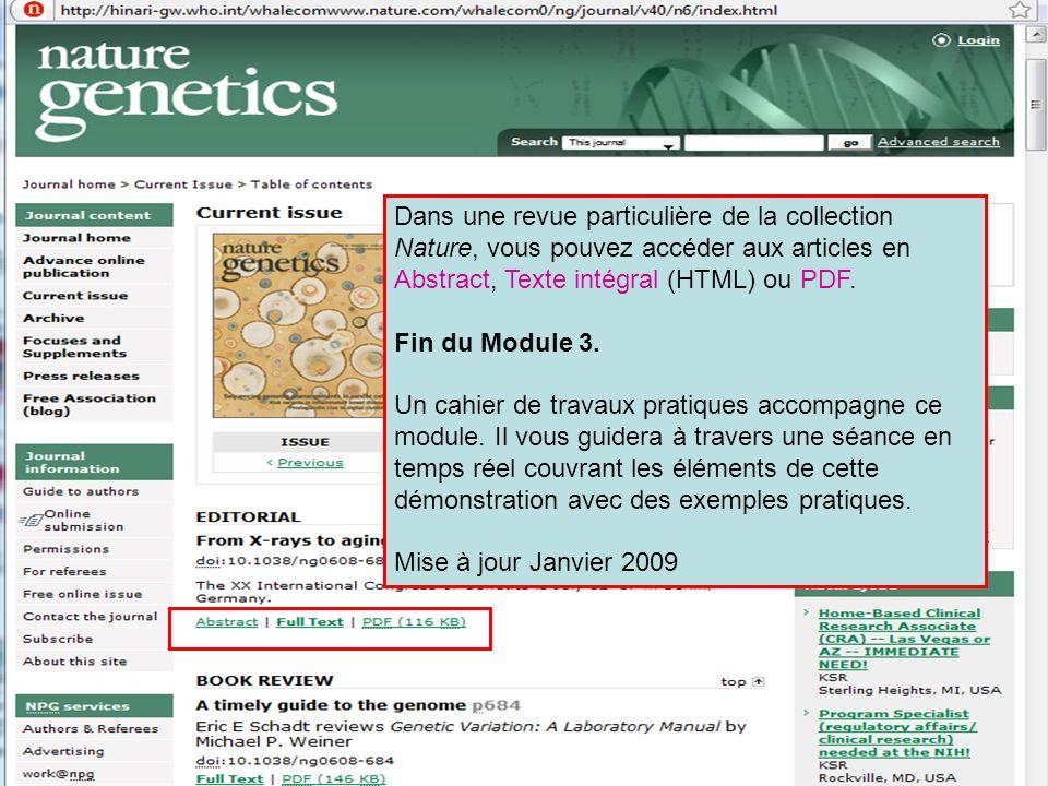 Dans une revue particulière de la collection Nature, vous pouvez accéder aux articles en Abstract, Texte intégral (HTML) ou PDF. Fin du Module 3. Un c