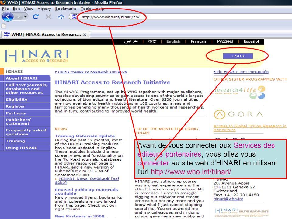 Logging on to HINARI 1 Avant de vous connecter aux Services des éditeurs partenaires, vous allez vous connecter au site web dHINARI en utilisant lurl