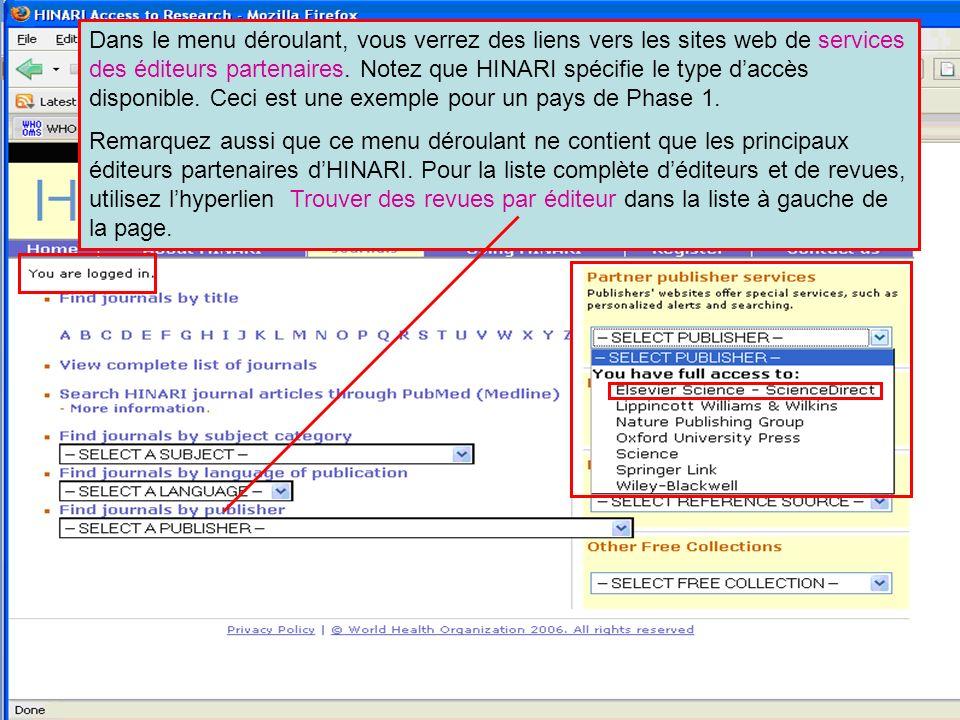 Logging on to HINARI 3 Dans le menu déroulant, vous verrez des liens vers les sites web de services des éditeurs partenaires. Notez que HINARI spécifi