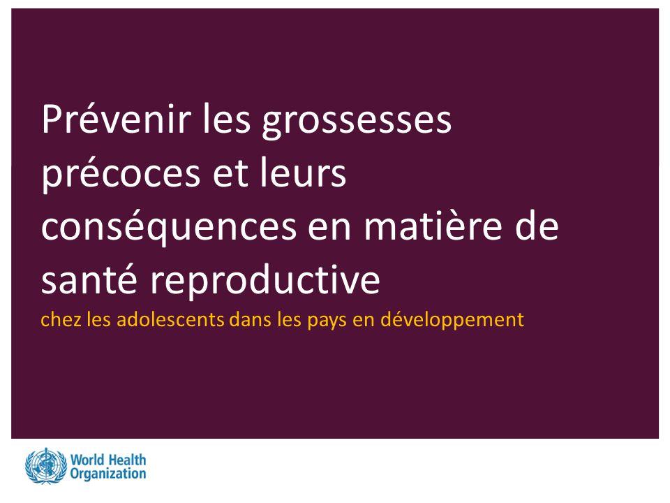 Prévenir les grossesses précoces et leurs conséquences en matière de santé reproductive chez les adolescents dans les pays en développement