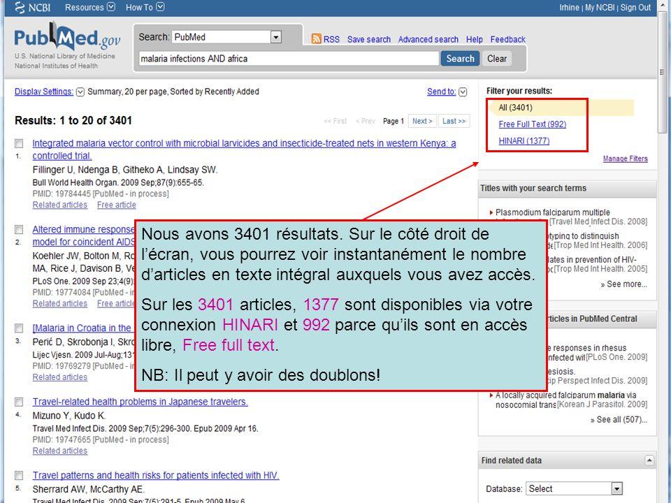 HINARI | July 2010 11 | Nous avons 3401 résultats. Sur le côté droit de lécran, vous pourrez voir instantanément le nombre darticles en texte intégral