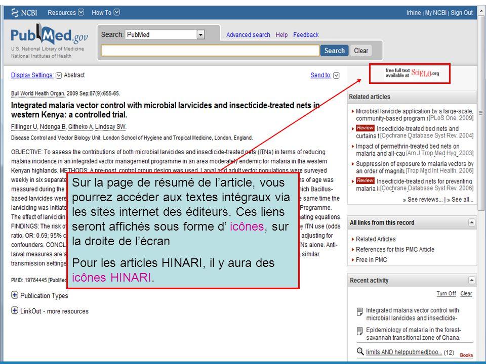 HINARI | July 2010 13 | Sur la page de résumé de larticle, vous pourrez accéder aux textes intégraux via les sites internet des éditeurs. Ces liens se
