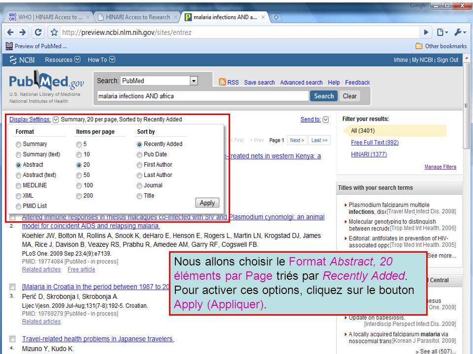 HINARI | July 2010 16 | Nous allons choisir le Format Abstract, 20 éléments par Page triés par Recently Added. Pour activer ces options, cliquez sur l