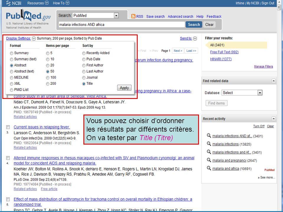 HINARI | July 2010 24 | Vous pouvez choisir dordonner les résultats par différents critères. On va tester par Title (Titre)