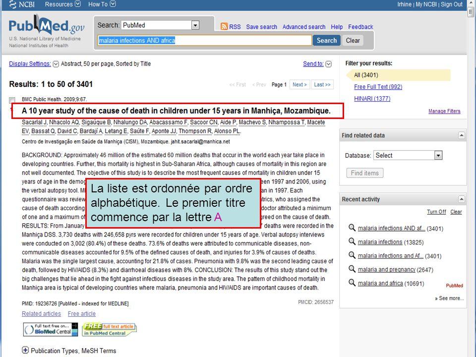 HINARI | July 2010 25 | La liste est ordonnée par ordre alphabétique. Le premier titre commence par la lettre A