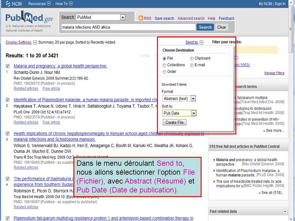 HINARI | July 2010 29 | Dans le menu déroulant Send to, nous allons sélectionner loption File (Fichier), avec Abstract (Résumé) et Pub Date (Date de p