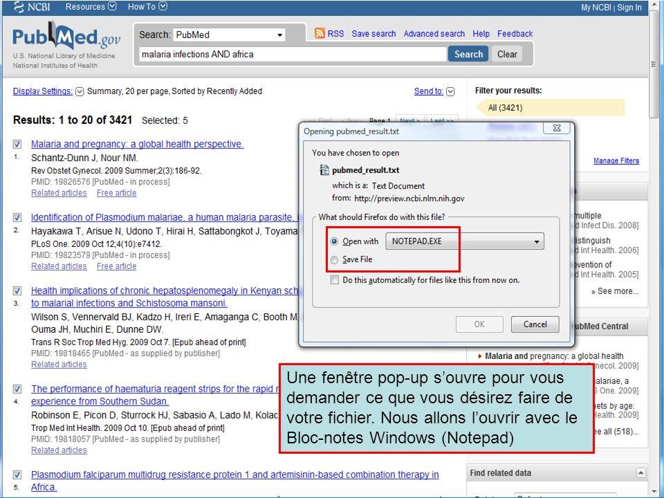 HINARI | July 2010 30 | Une fenêtre pop-up souvre pour vous demander ce que vous désirez faire de votre fichier. Nous allons louvrir avec le Bloc-note
