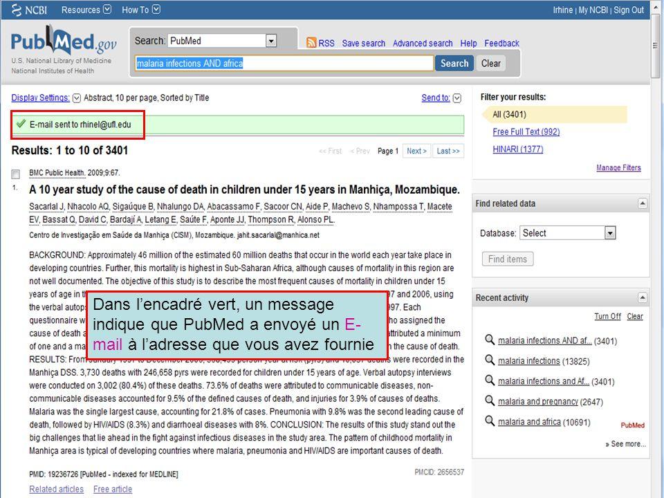 HINARI | July 2010 33 | Dans lencadré vert, un message indique que PubMed a envoyé un E- mail à ladresse que vous avez fournie