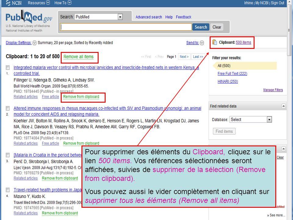 HINARI | July 2010 39 | Pour supprimer des éléments du Clipboard, cliquez sur le lien 500 items. Vos références sélectionnées seront affichées, suivie