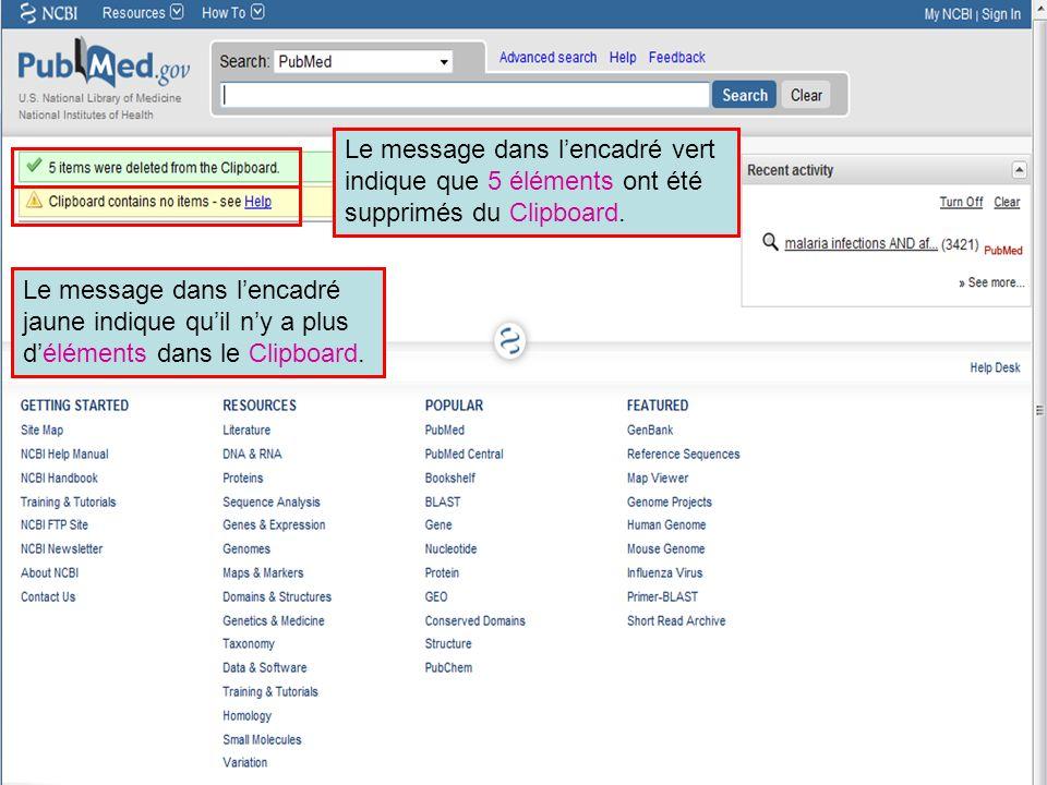HINARI | July 2010 40 | Le message dans lencadré vert indique que 5 éléments ont été supprimés du Clipboard. Le message dans lencadré jaune indique qu