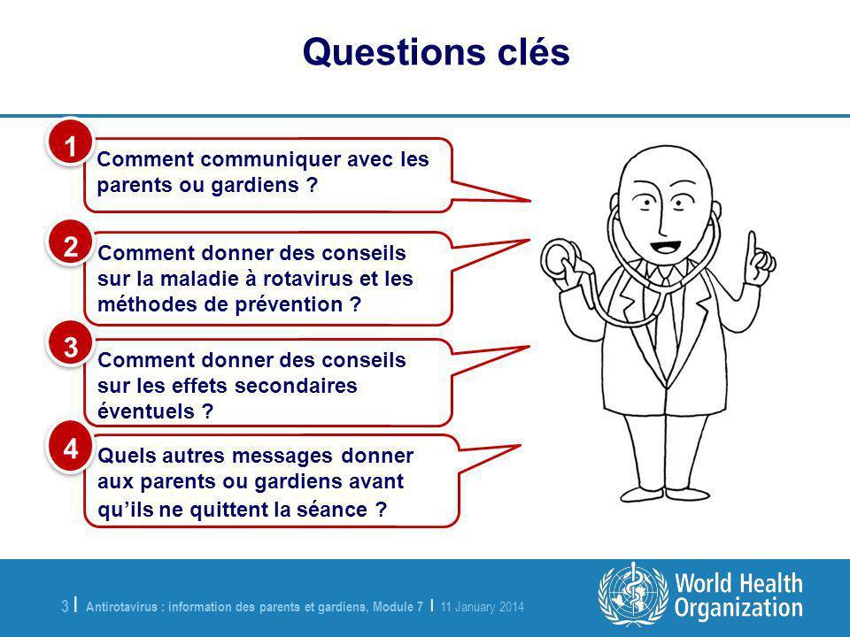 Antirotavirus : information des parents et gardiens, Module 7 | 11 January 2014 3 |3 | Comment communiquer avec les parents ou gardiens .
