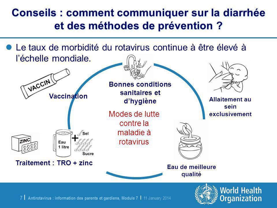 Antirotavirus : information des parents et gardiens, Module 7 | 11 January 2014 7 |7 | Le taux de morbidité du rotavirus continue à être élevé à léchelle mondiale.