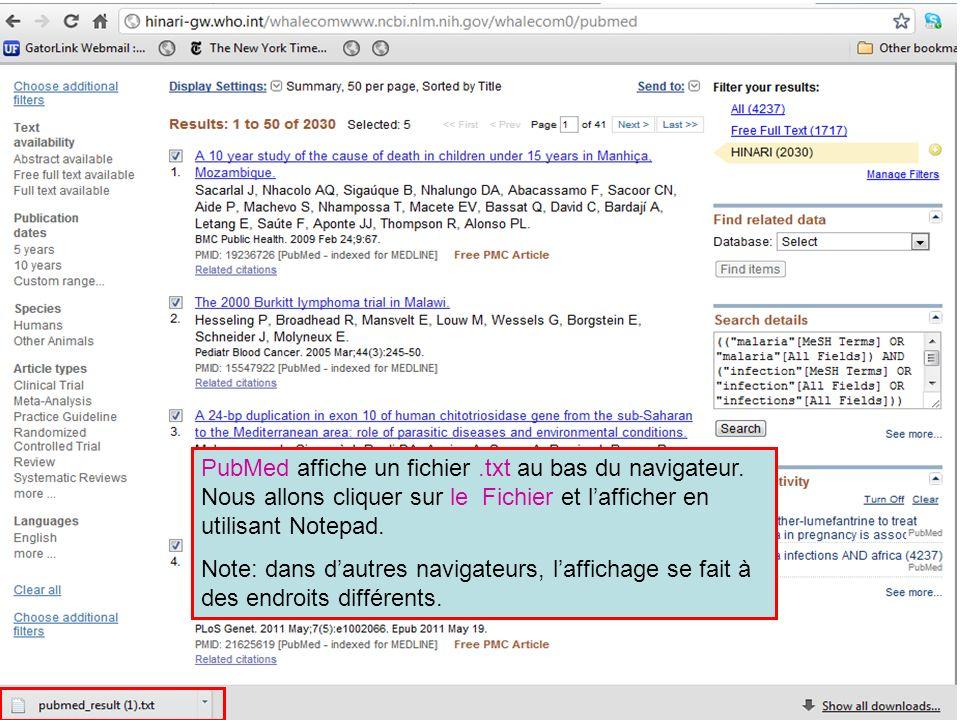 PubMed affiche un fichier.txt au bas du navigateur. Nous allons cliquer sur le Fichier et lafficher en utilisant Notepad. Note: dans dautres navigateu