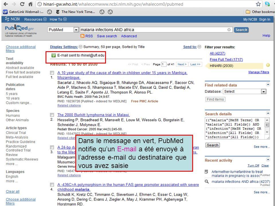 Dans le message en vert, PubMed notifie quun E-mail a été envoyé à ladresse e-mail du destinataire que vous avez saisie