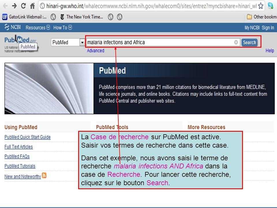 La Case de recherche sur PubMed est active. Saisir vos termes de recherche dans cette case. Dans cet exemple, nous avons saisi le terme de recherche m