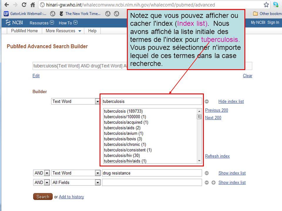 Notez que vous pouvez afficher ou cacher l'index (Index list). Nous avons affiché la liste initiale des termes de l'index pour tuberculosis. Vous pouv