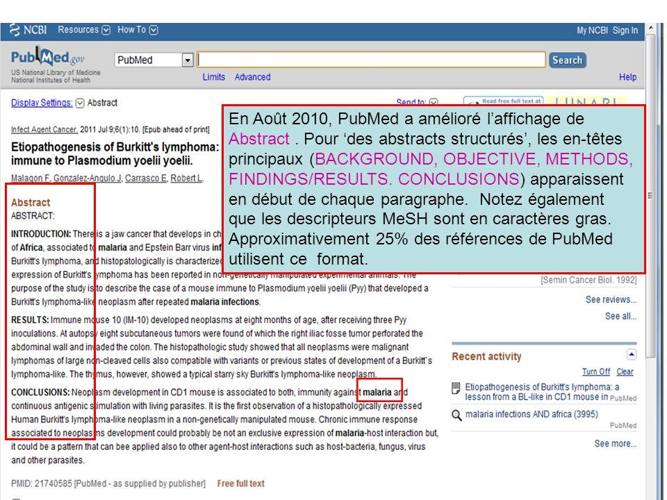 En Août 2010, PubMed a amélioré laffichage de Abstract. Pour des abstracts structurés, les en-têtes principaux (BACKGROUND, OBJECTIVE, METHODS, FINDIN