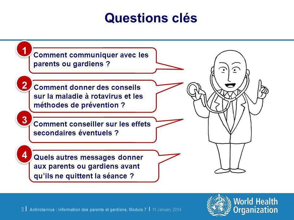 Antirotavirus : information des parents et gardiens, Module 7 | 11 January 2014 3 |3 | Comment communiquer avec les parents ou gardiens ? 1 1 Comment