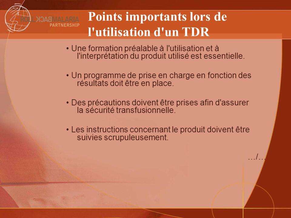 Points importants lors de l'utilisation d'un TDR Une formation préalable à l'utilisation et à l'interprétation du produit utilisé est essentielle. Un