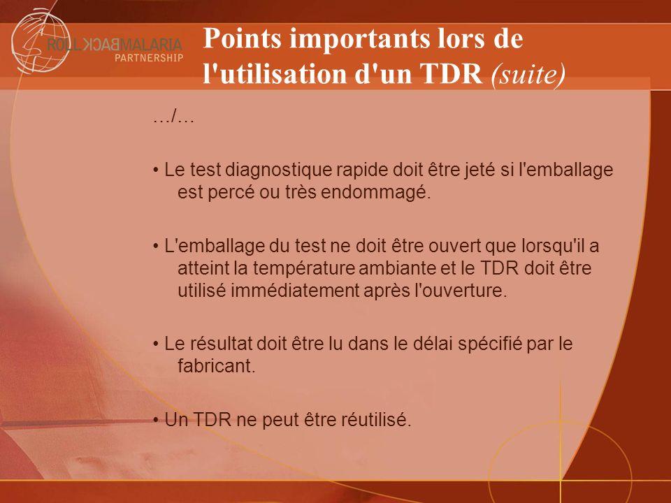 Points importants lors de l'utilisation d'un TDR (suite) …/… Le test diagnostique rapide doit être jeté si l'emballage est percé ou très endommagé. L'