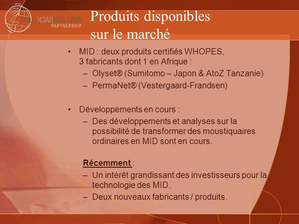 Produits disponibles sur le marché MID : deux produits certifiés WHOPES, 3 fabricants dont 1 en Afrique : –Olyset® (Sumitomo – Japon & AtoZ Tanzanie)