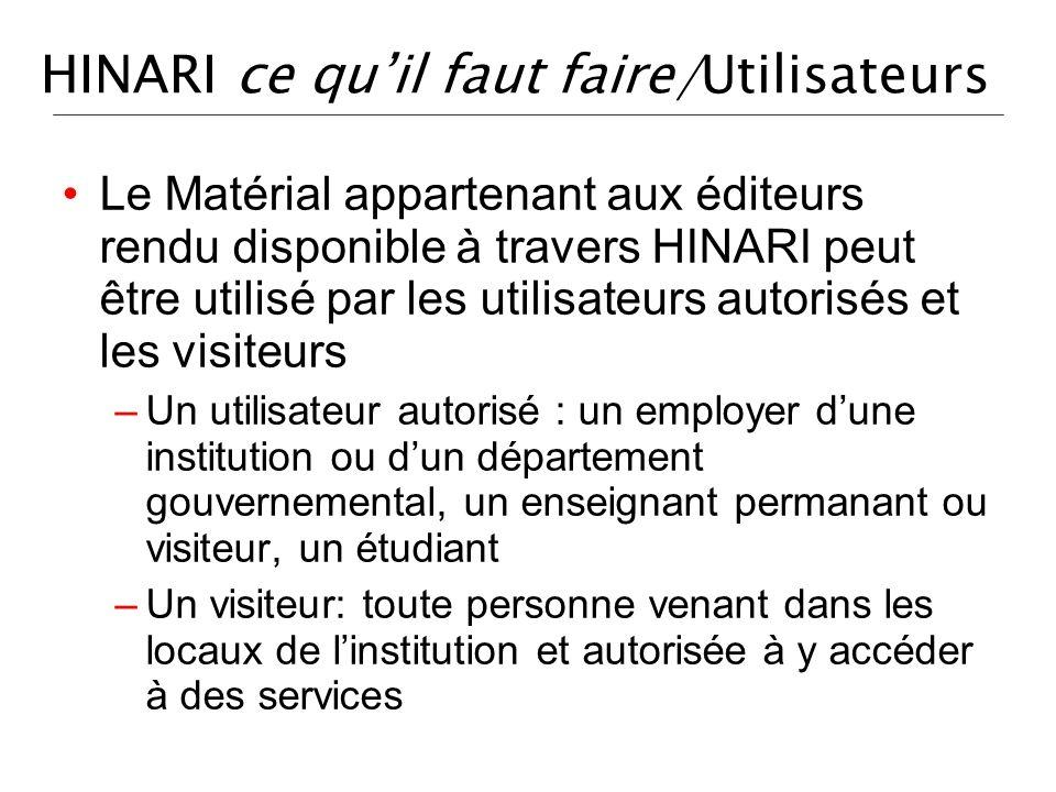 HINARI ce quil faut faire/Utilisateurs Le Matérial appartenant aux éditeurs rendu disponible à travers HINARI peut être utilisé par les utilisateurs a