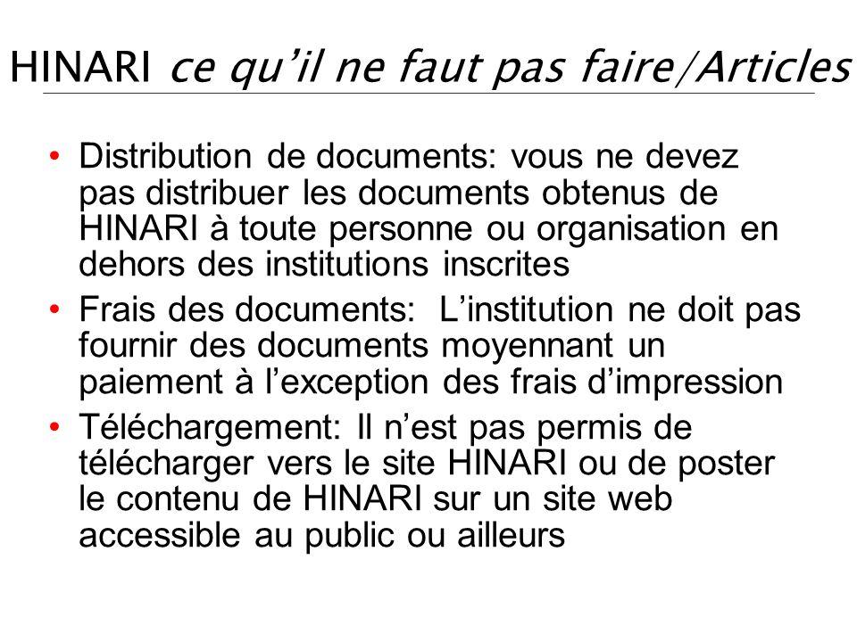 HINARI ce quil ne faut pas faire/Articles Distribution de documents: vous ne devez pas distribuer les documents obtenus de HINARI à toute personne ou