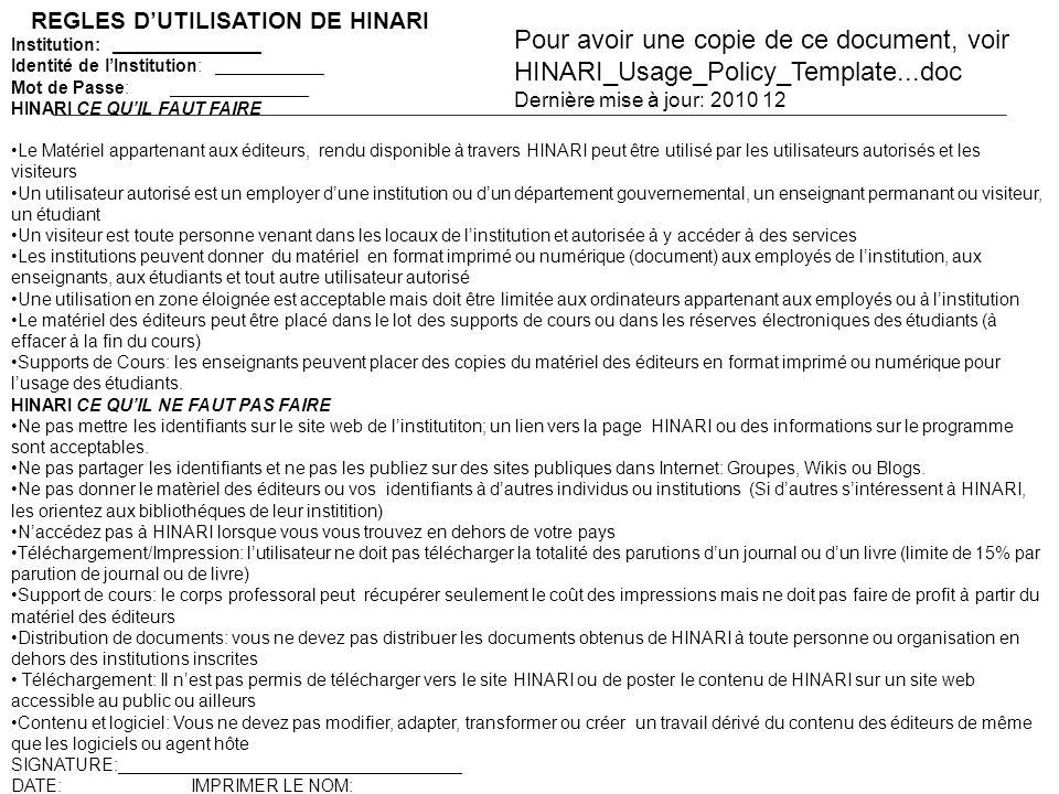 REGLES DUTILISATION DE HINARI Institution: _______________ Identité de lInstitution: ___________ Mot de Passe:______________ HINARI CE QUIL FAUT FAIRE