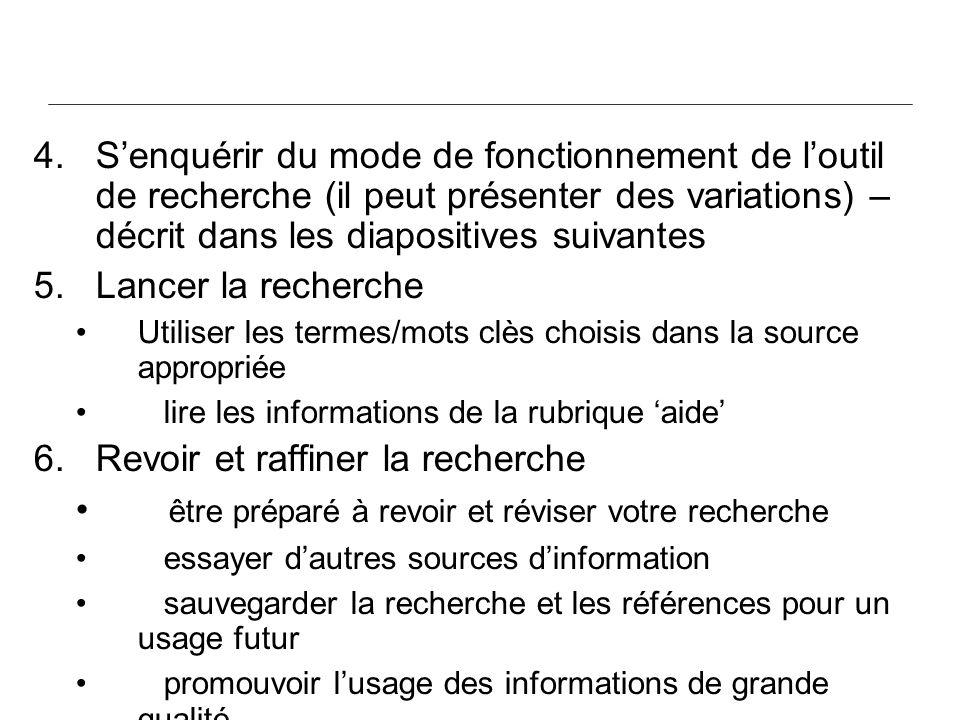 4. Senquérir du mode de fonctionnement de loutil de recherche (il peut présenter des variations) – décrit dans les diapositives suivantes 5.Lancer la