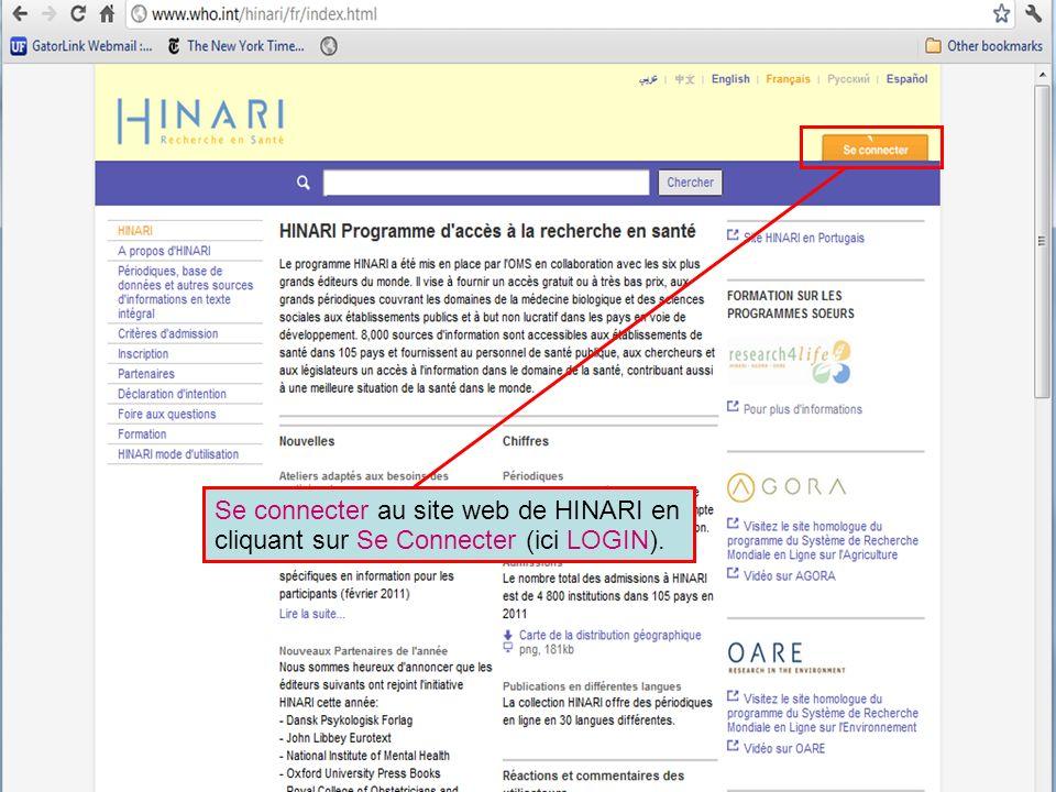 Logging in to HINARI 1 Se connecter au site web de HINARI en cliquant sur Se Connecter (ici LOGIN). `
