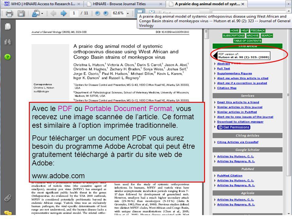 Avec le PDF ou Portable Document Format, vous recevez une image scannée de larticle. Ce format est similaire à loption imprimée traditionnelle. Pour t