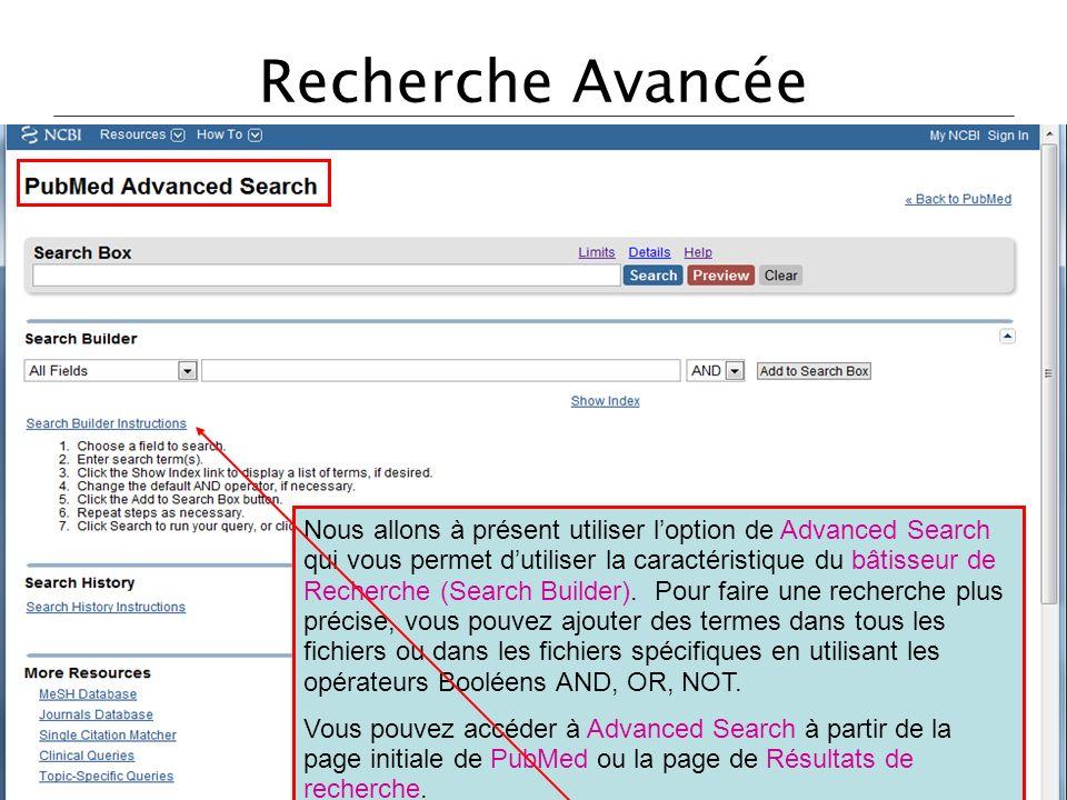 Recherche Avancée Nous allons à présent utiliser loption de Advanced Search qui vous permet dutiliser la caractéristique du bâtisseur de Recherche (Search Builder).