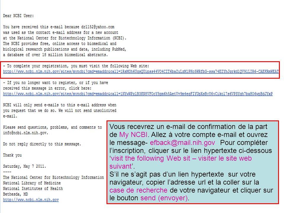 Vous recevrez un e-mail de confirmation de la part de My NCBI.
