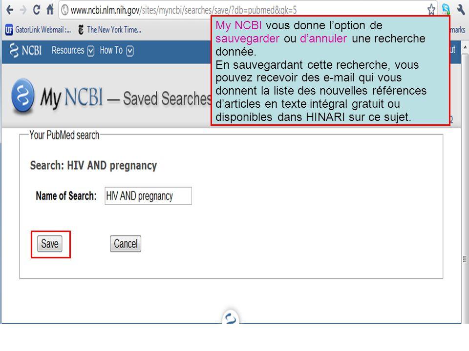 My NCBI vous donne loption de sauvegarder ou dannuler une recherche donnée.