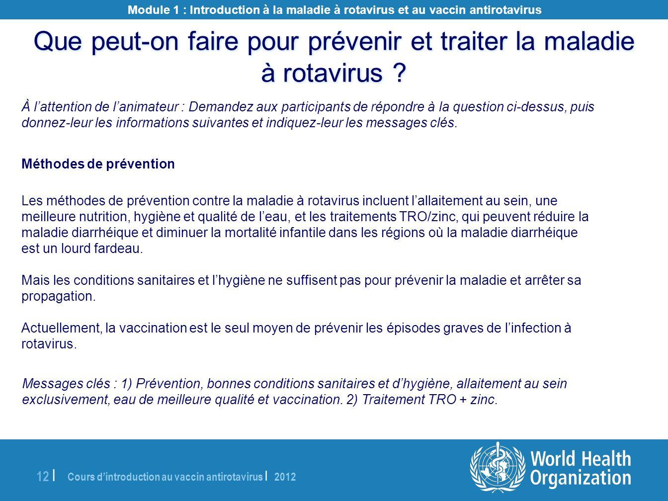 Cours dintroduction au vaccin antirotavirus | 2012 12 | À lattention de lanimateur : Demandez aux participants de répondre à la question ci-dessus, pu