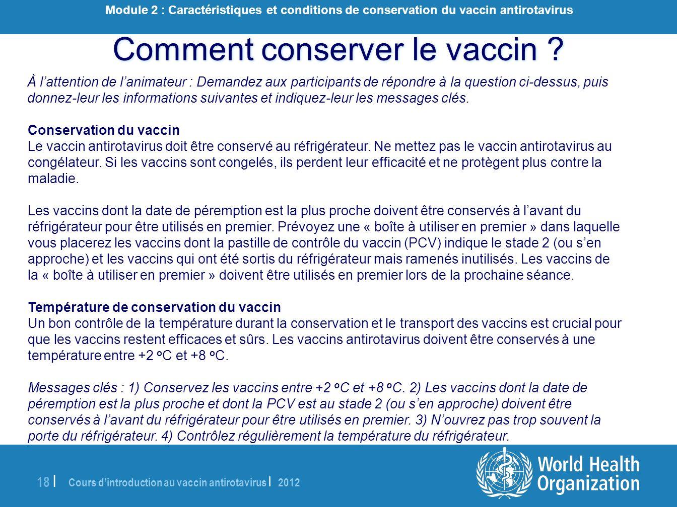 Cours dintroduction au vaccin antirotavirus | 2012 18 | À lattention de lanimateur : Demandez aux participants de répondre à la question ci-dessus, pu