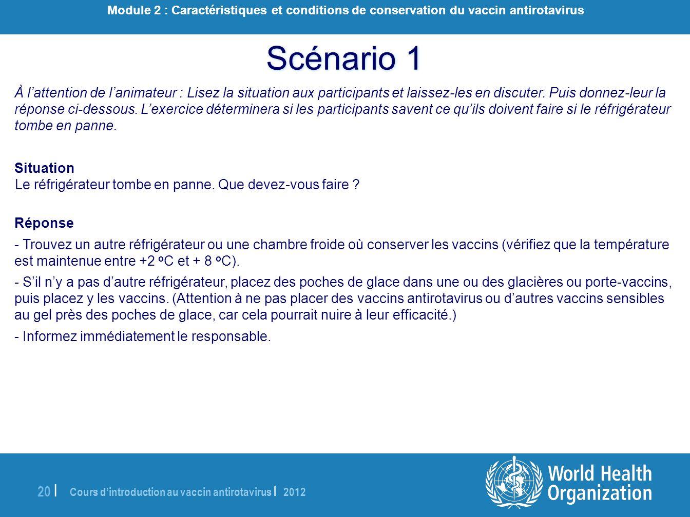 Cours dintroduction au vaccin antirotavirus | 2012 20 | À lattention de lanimateur : Lisez la situation aux participants et laissez-les en discuter. P