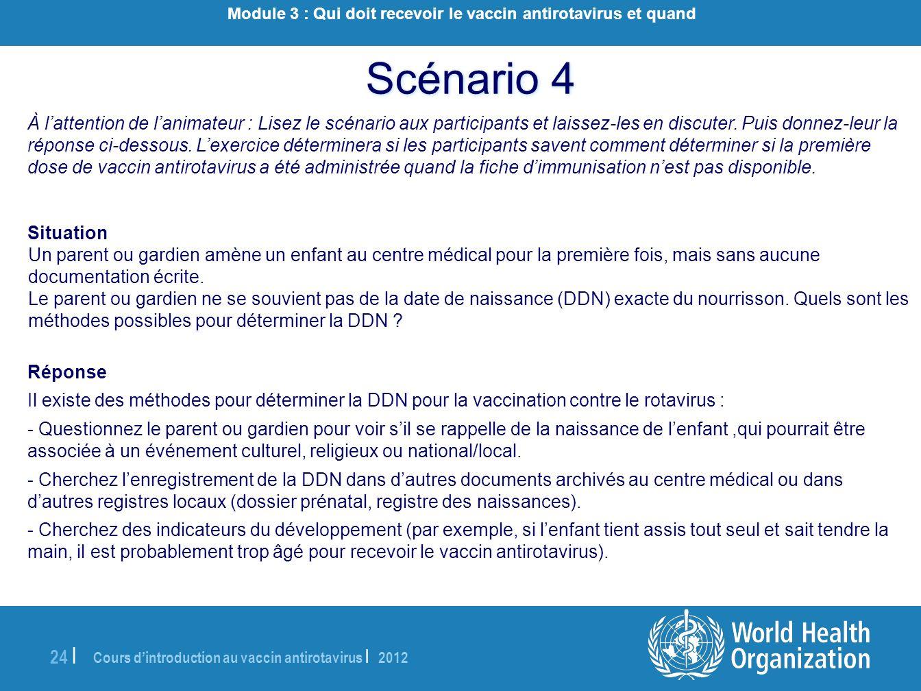 Cours dintroduction au vaccin antirotavirus | 2012 24 | À lattention de lanimateur : Lisez le scénario aux participants et laissez-les en discuter. Pu