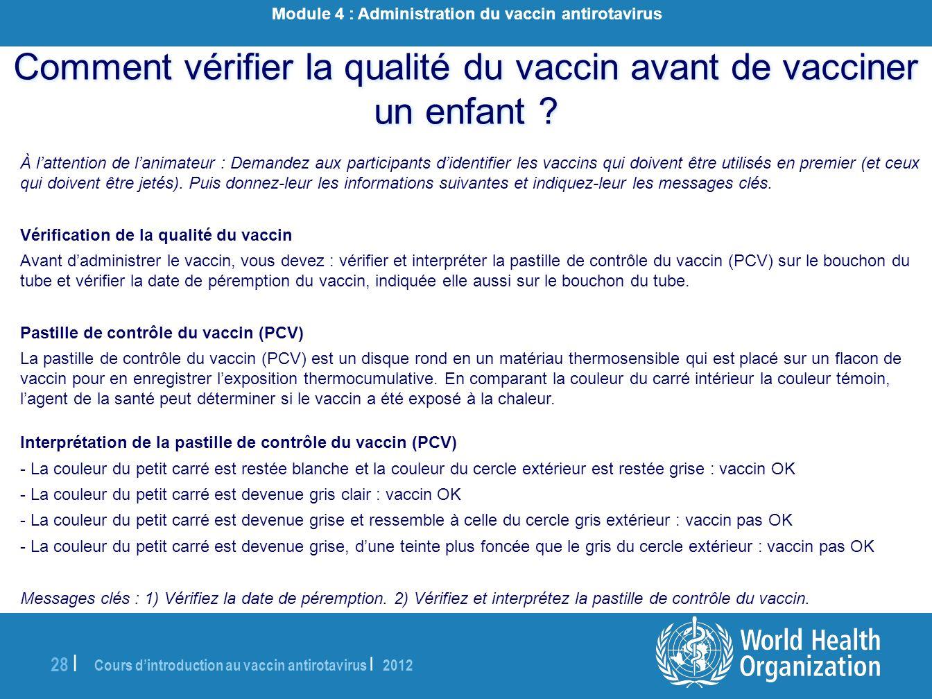 Cours dintroduction au vaccin antirotavirus | 2012 28 | À lattention de lanimateur : Demandez aux participants didentifier les vaccins qui doivent êtr