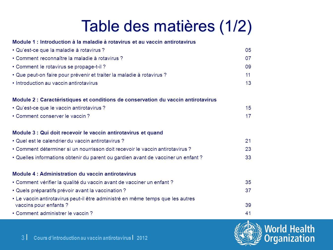 Cours dintroduction au vaccin antirotavirus | 2012 3 |3 | Module 1 : Introduction à la maladie à rotavirus et au vaccin antirotavirus Quest-ce que la