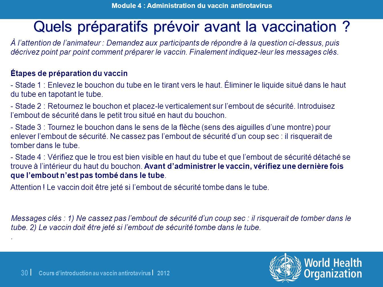 Cours dintroduction au vaccin antirotavirus | 2012 30 | À lattention de lanimateur : Demandez aux participants de répondre à la question ci-dessus, pu