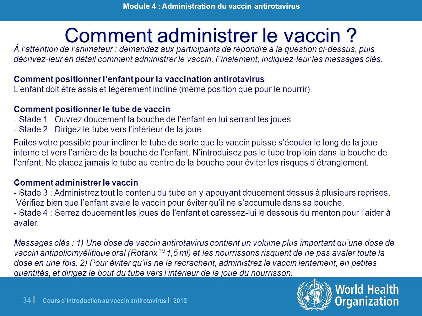 Cours dintroduction au vaccin antirotavirus | 2012 34 | À lattention de lanimateur : demandez aux participants de répondre à la question ci-dessus, pu