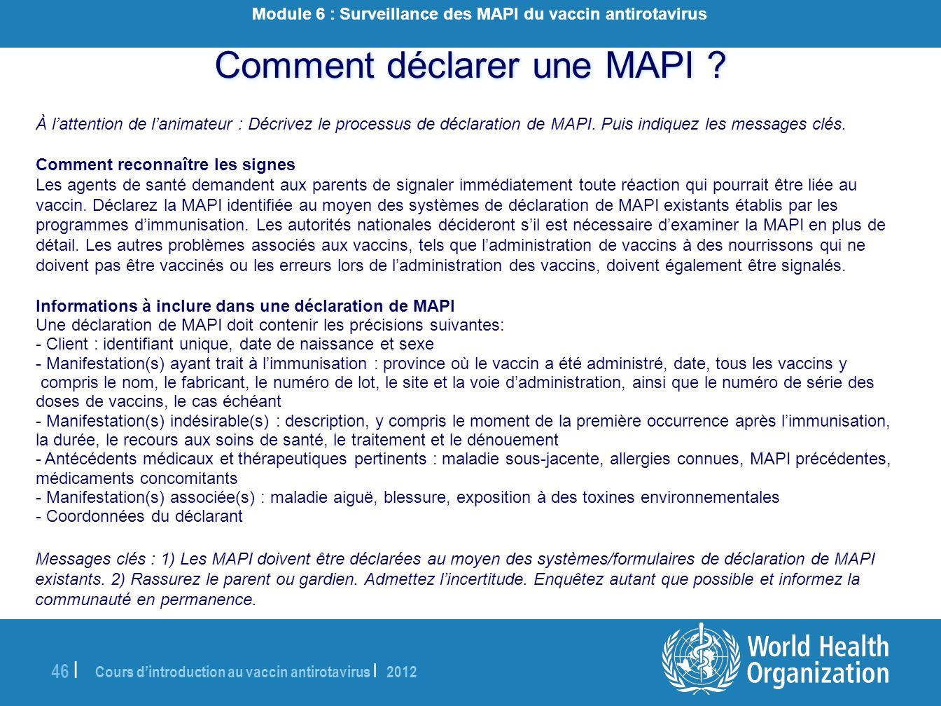 Cours dintroduction au vaccin antirotavirus | 2012 46 | À lattention de lanimateur : Décrivez le processus de déclaration de MAPI. Puis indiquez les m