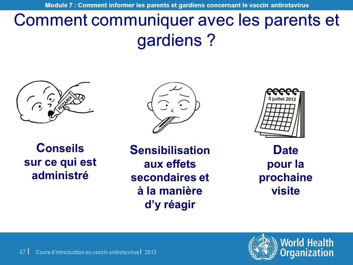 Cours dintroduction au vaccin antirotavirus | 2012 47 | Comment communiquer avec les parents et gardiens ? D ate pour la prochaine visite S ensibilisa