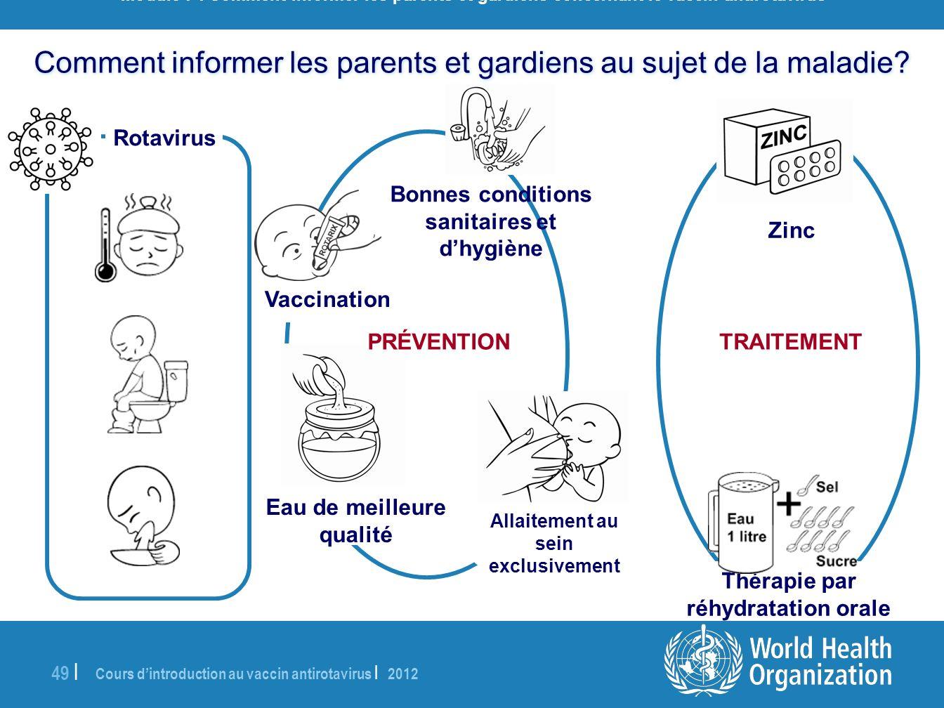 Cours dintroduction au vaccin antirotavirus | 2012 49 | Comment informer les parents et gardiens au sujet de la maladie? Rotavirus Module 7 : Comment