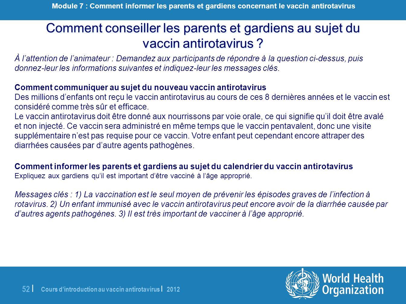 Cours dintroduction au vaccin antirotavirus | 2012 52 | À lattention de lanimateur : Demandez aux participants de répondre à la question ci-dessus, pu