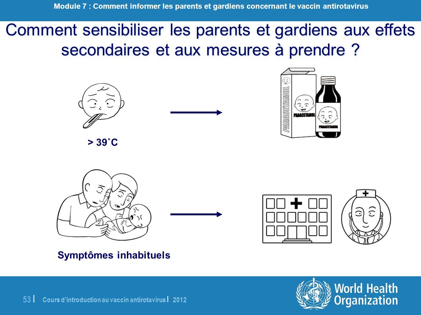 Cours dintroduction au vaccin antirotavirus | 2012 53 | Comment sensibiliser les parents et gardiens aux effets secondaires et aux mesures à prendre ?