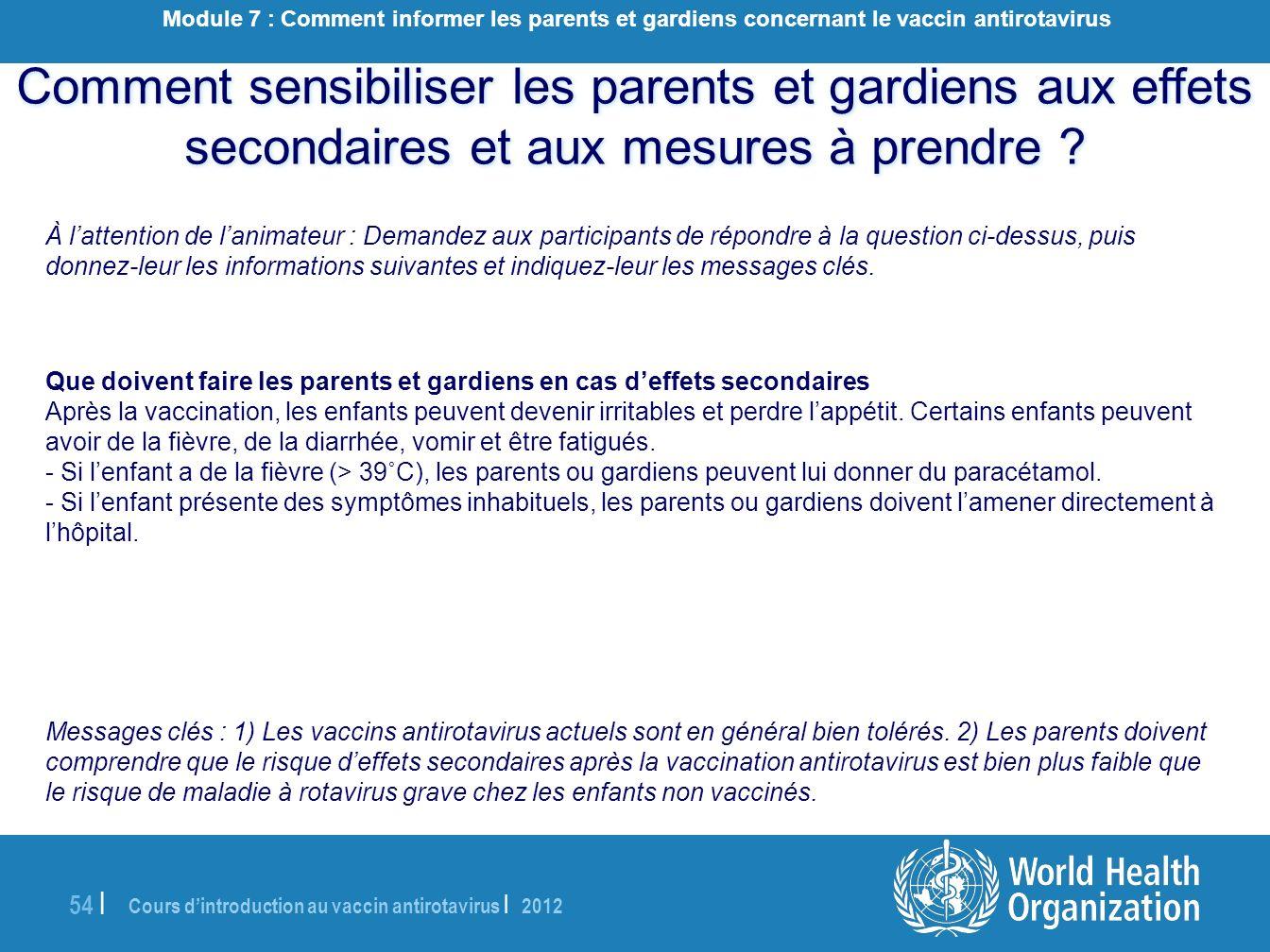 Cours dintroduction au vaccin antirotavirus | 2012 54 | À lattention de lanimateur : Demandez aux participants de répondre à la question ci-dessus, pu